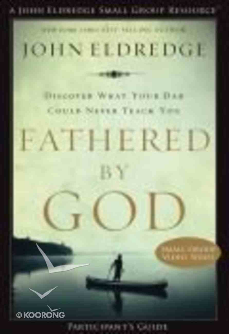 Fathered By God (Participant's Guide) Paperback