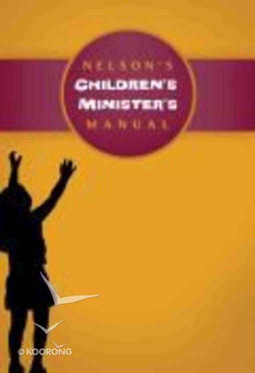 Nelson's Children's Minister's Manual Hardback
