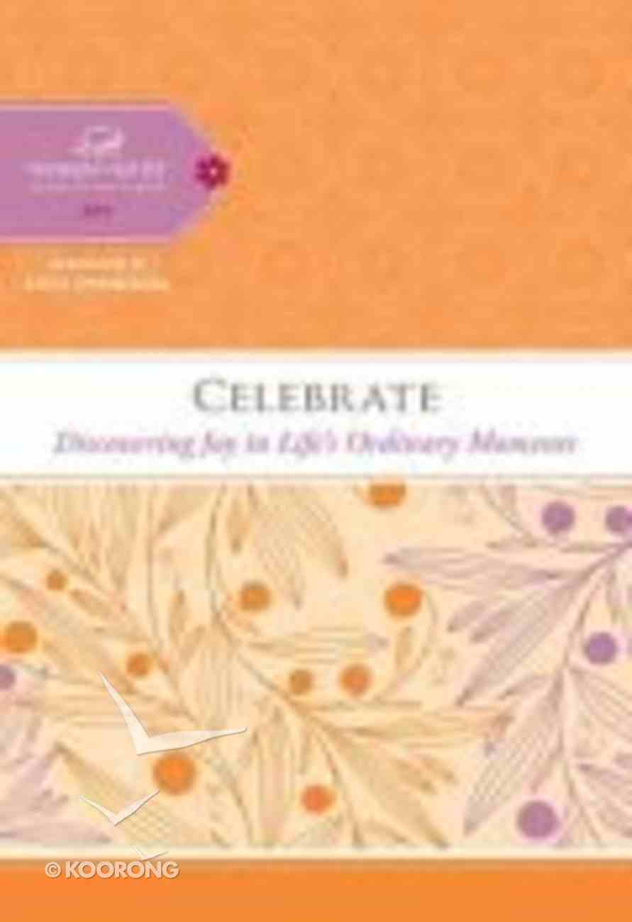 Celebrate (Women Of Faith Study Guide Series) Spiral