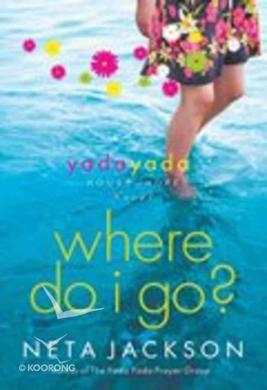 Where Do I Go? (#01 in Yada Yada House Of Hope Series) Paperback