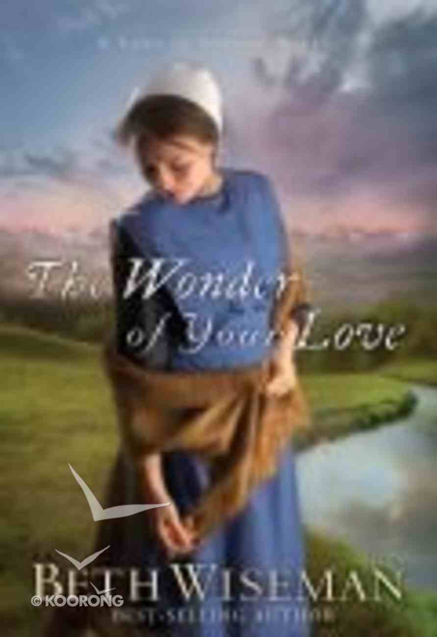 The Wonder of Your Love (#02 in Land Of Canaan Series) Paperback
