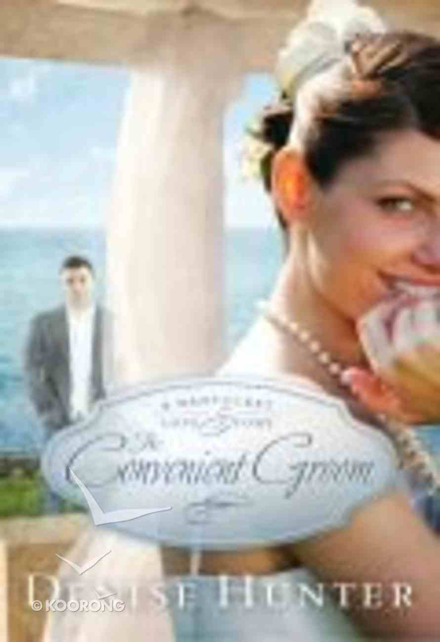 The Convenient Groom (#02 in A Nantucket Love Story Series) Paperback