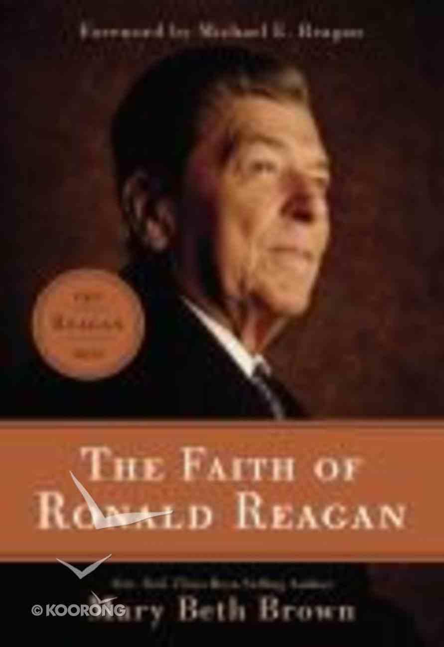 The Faith of Ronald Reagan Paperback