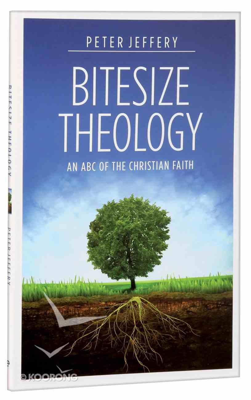 Bitesize Theology: An ABC of the Christian Faith Paperback