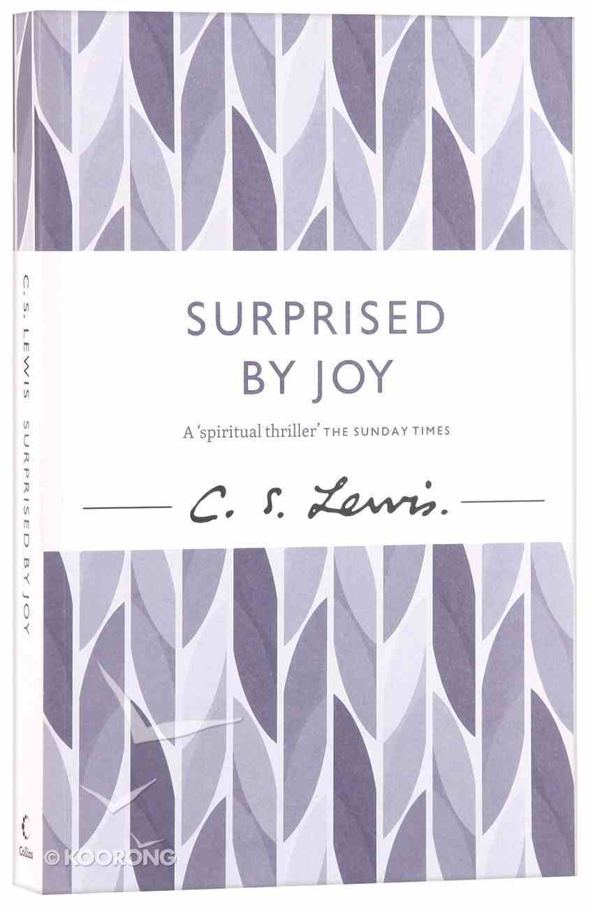 Surprised By Joy: The Shape of My Early Life Paperback
