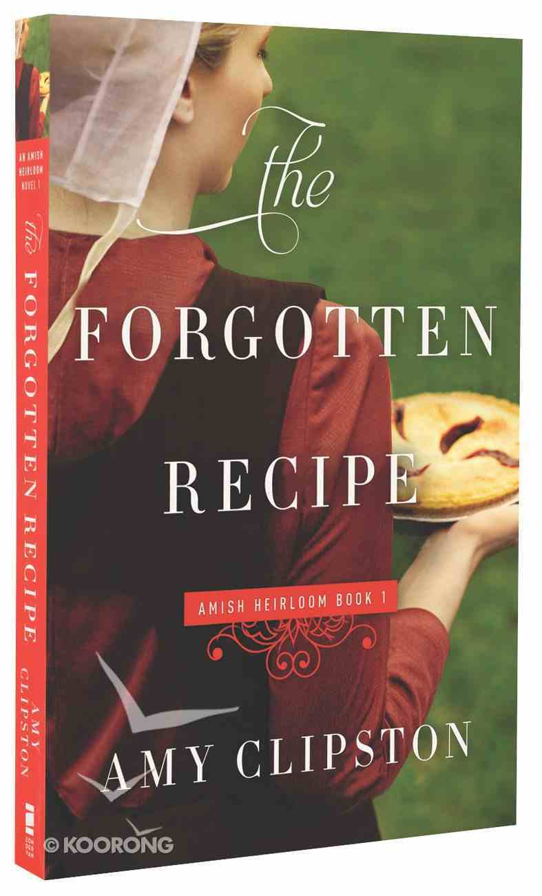 The Forgotten Recipe (#01 in Amish Heirloom Novel Series) Paperback