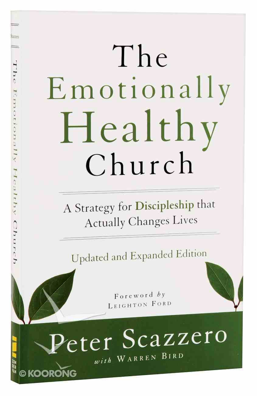 The Emotionally Healthy Church: Strategy For Discipleship That Actually Changes Lives Paperback