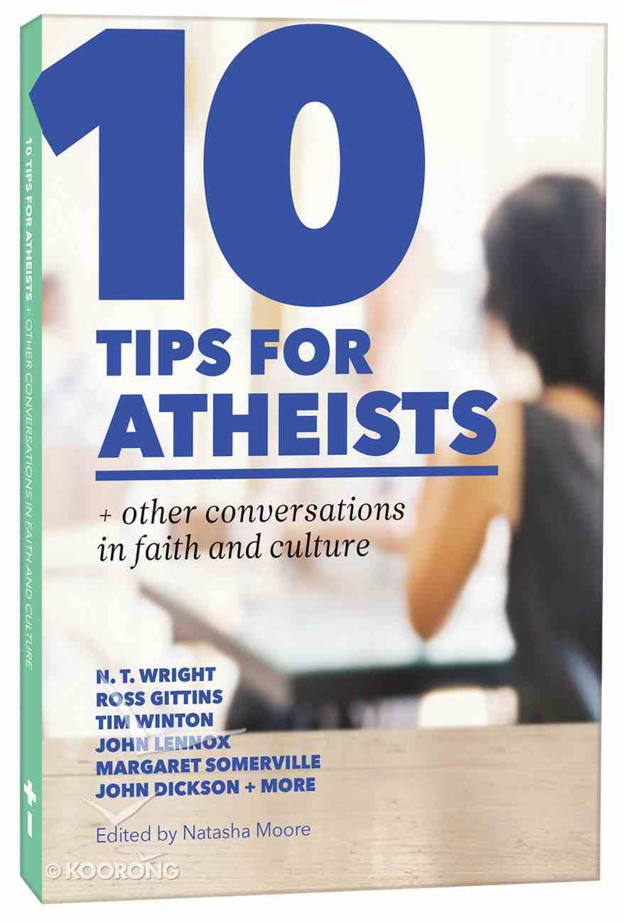10 Tips For Atheists + Other Conversations in Faith and Culture Paperback