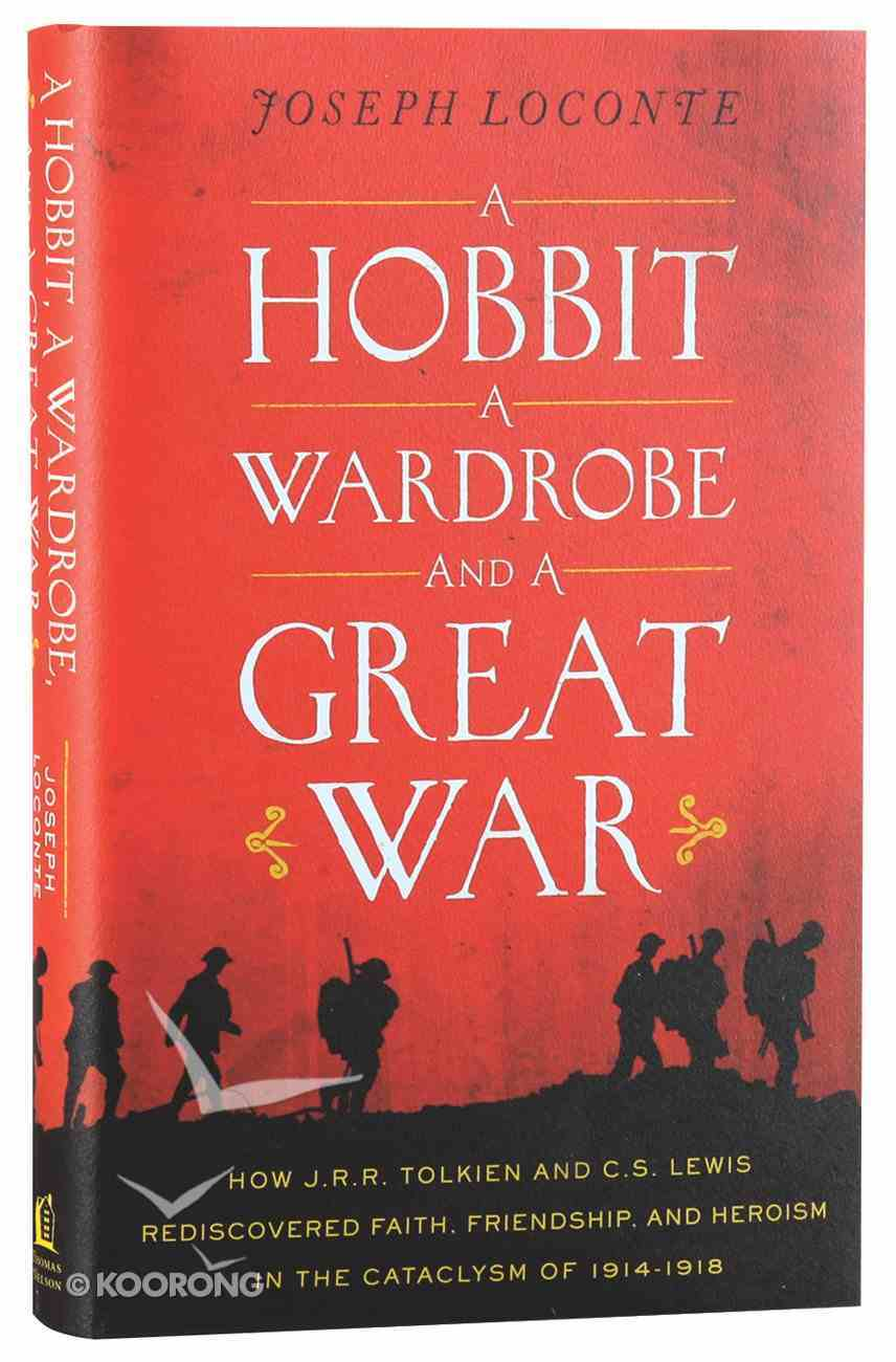 Hobbit, a Wardrobe, and a Great War, a Hardback