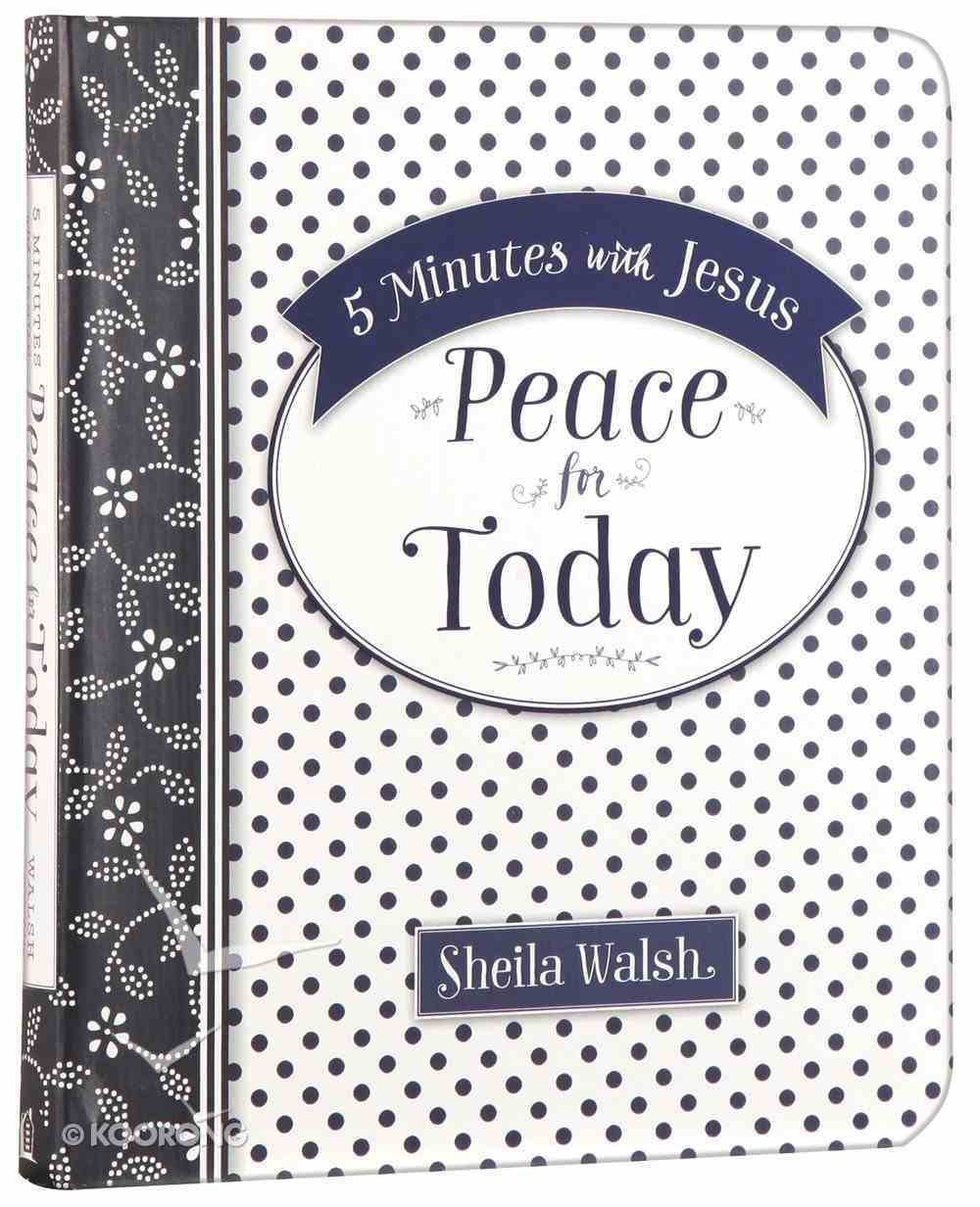 Peace For Today (5 Minutes With Jesus Series) Paperback