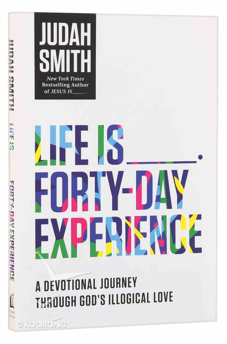 Life is _____ Forty-Day Experience Paperback
