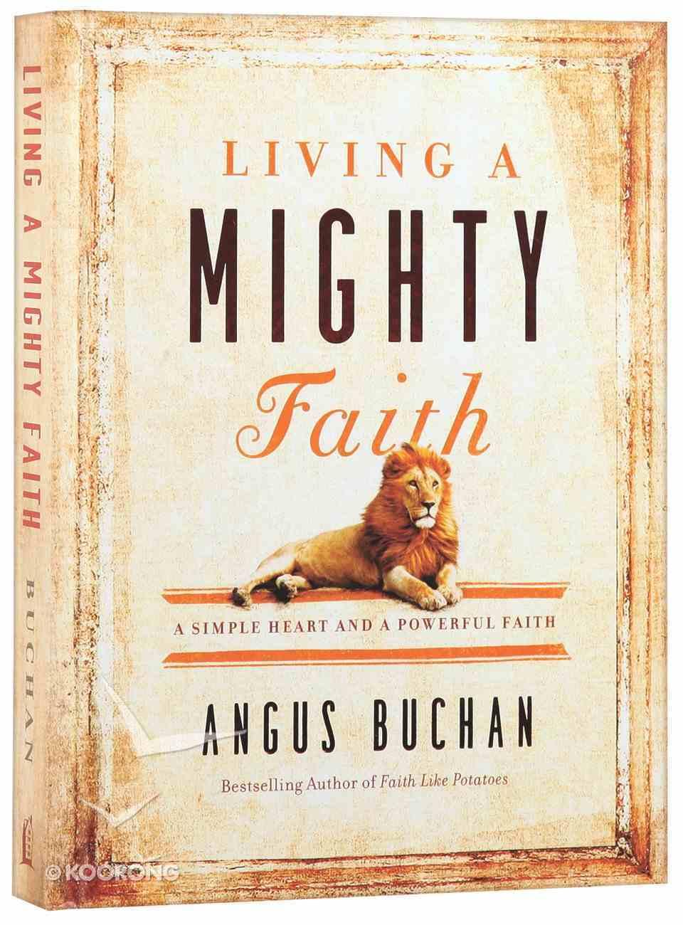 Living a Mighty Faith Hardback