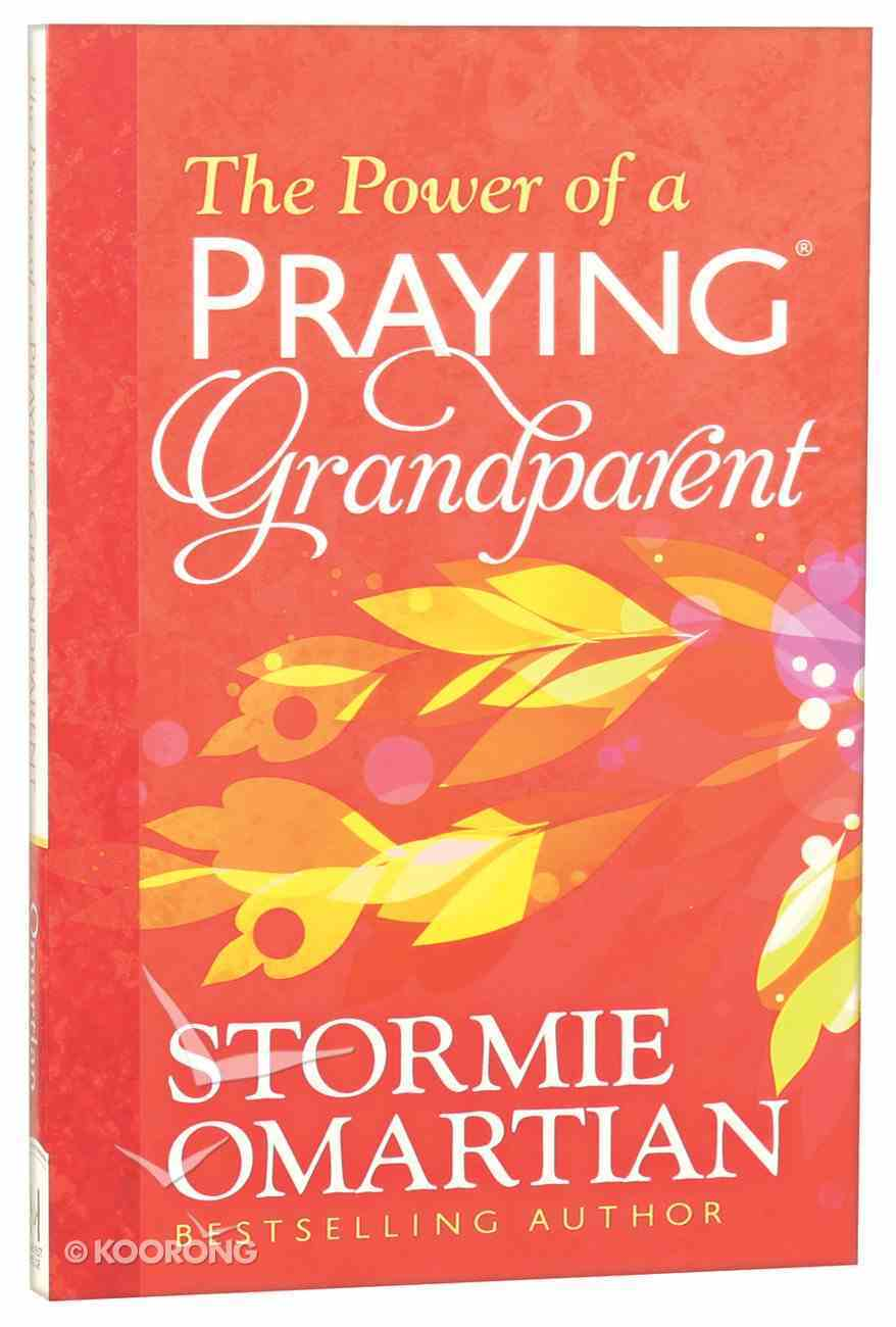 The Power of a Praying Grandparent Paperback