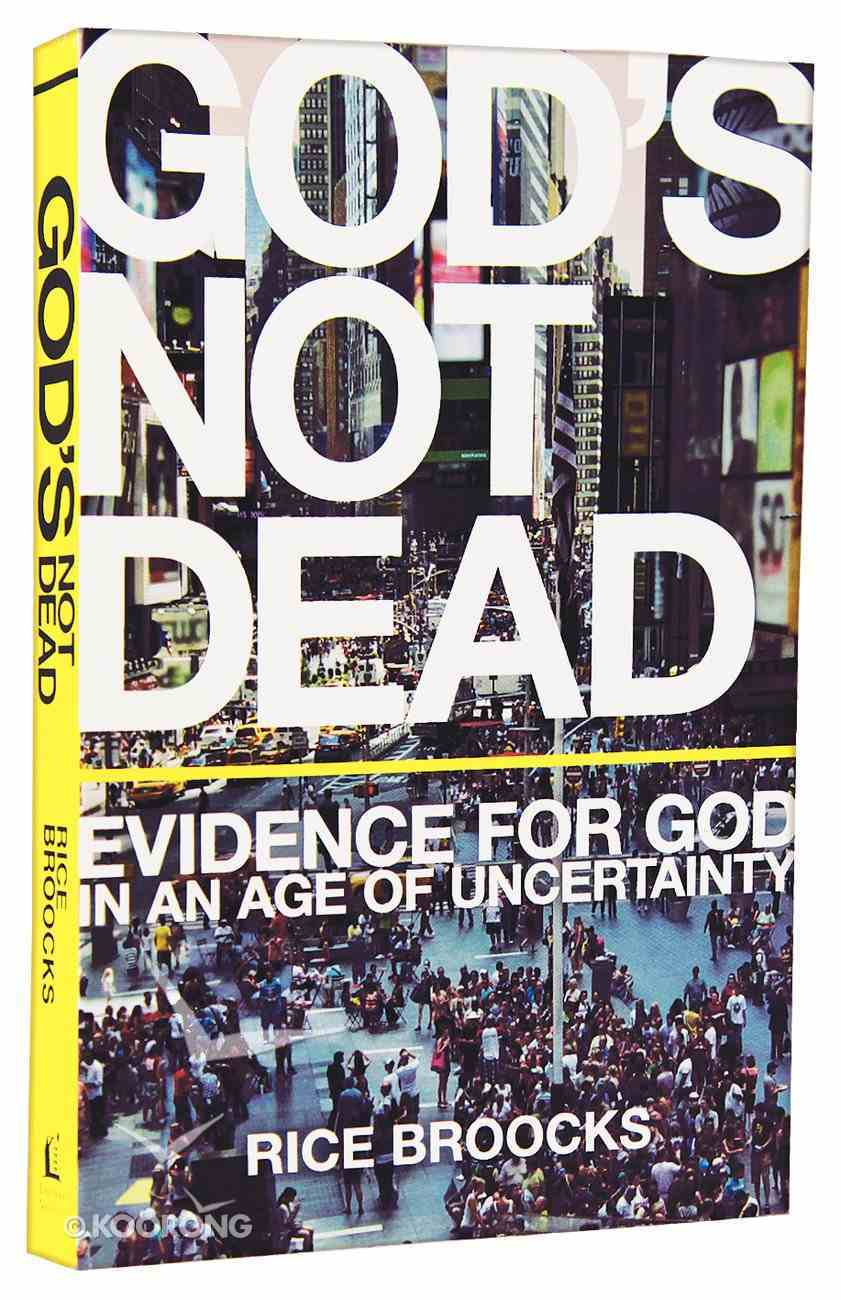 God's Not Dead: Evidence For God in An Age of Uncertainty Paperback