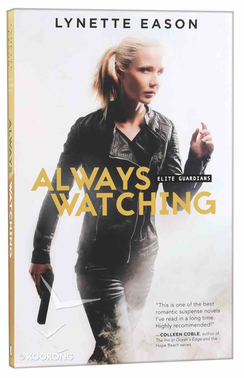 Always Watching (#01 in Elite Guardians Series) Paperback