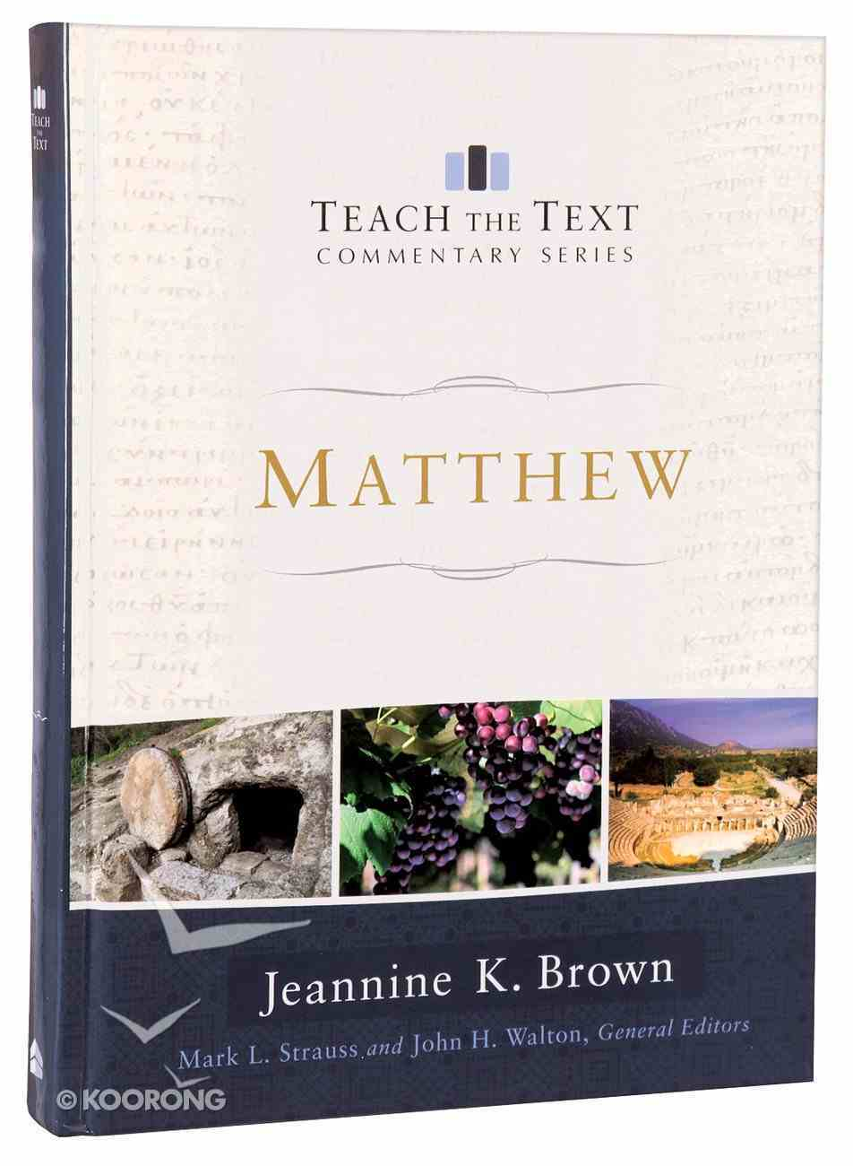 Matthew (Teach The Text Commentary Series) Hardback