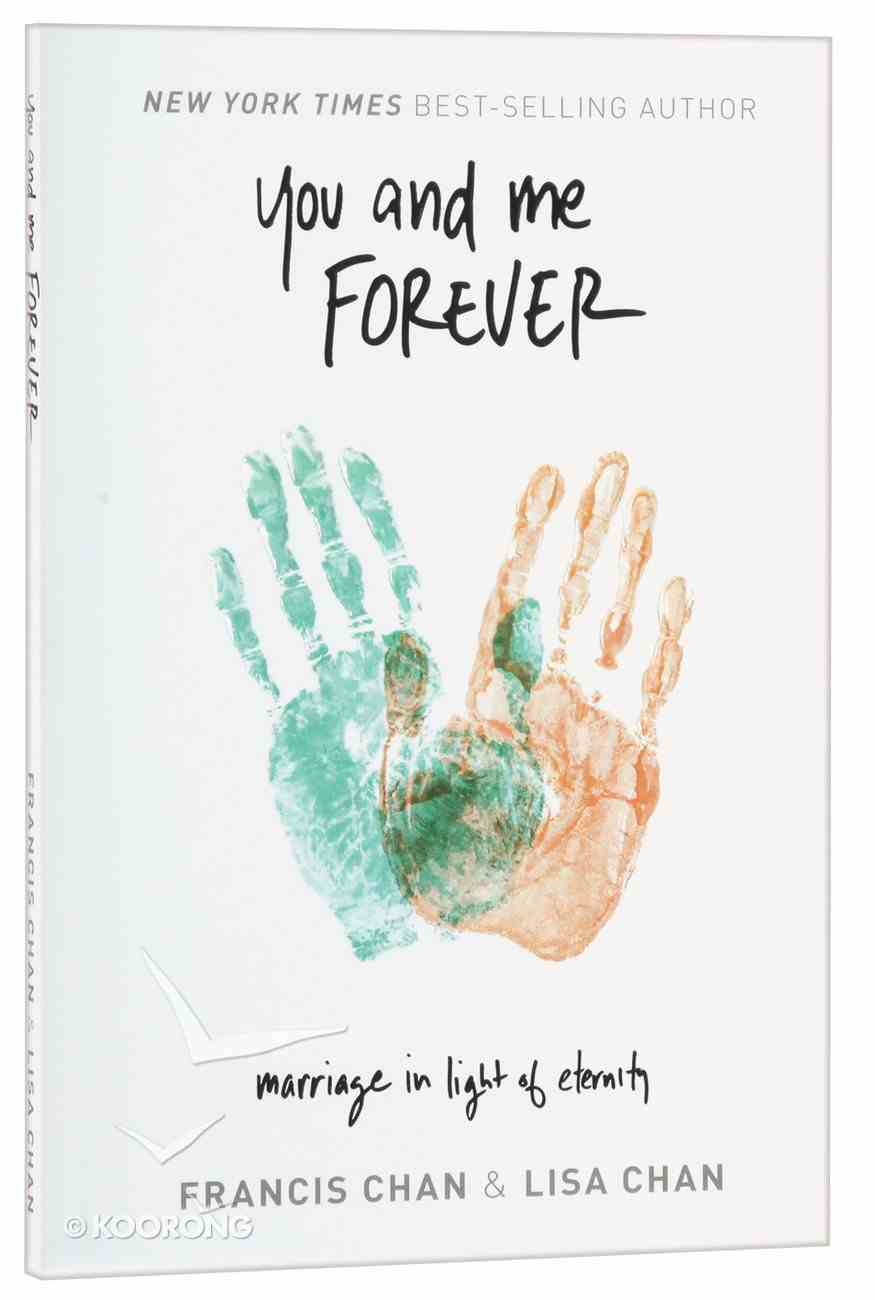 You and Me Forever: Marriage in Light of Eternity Paperback