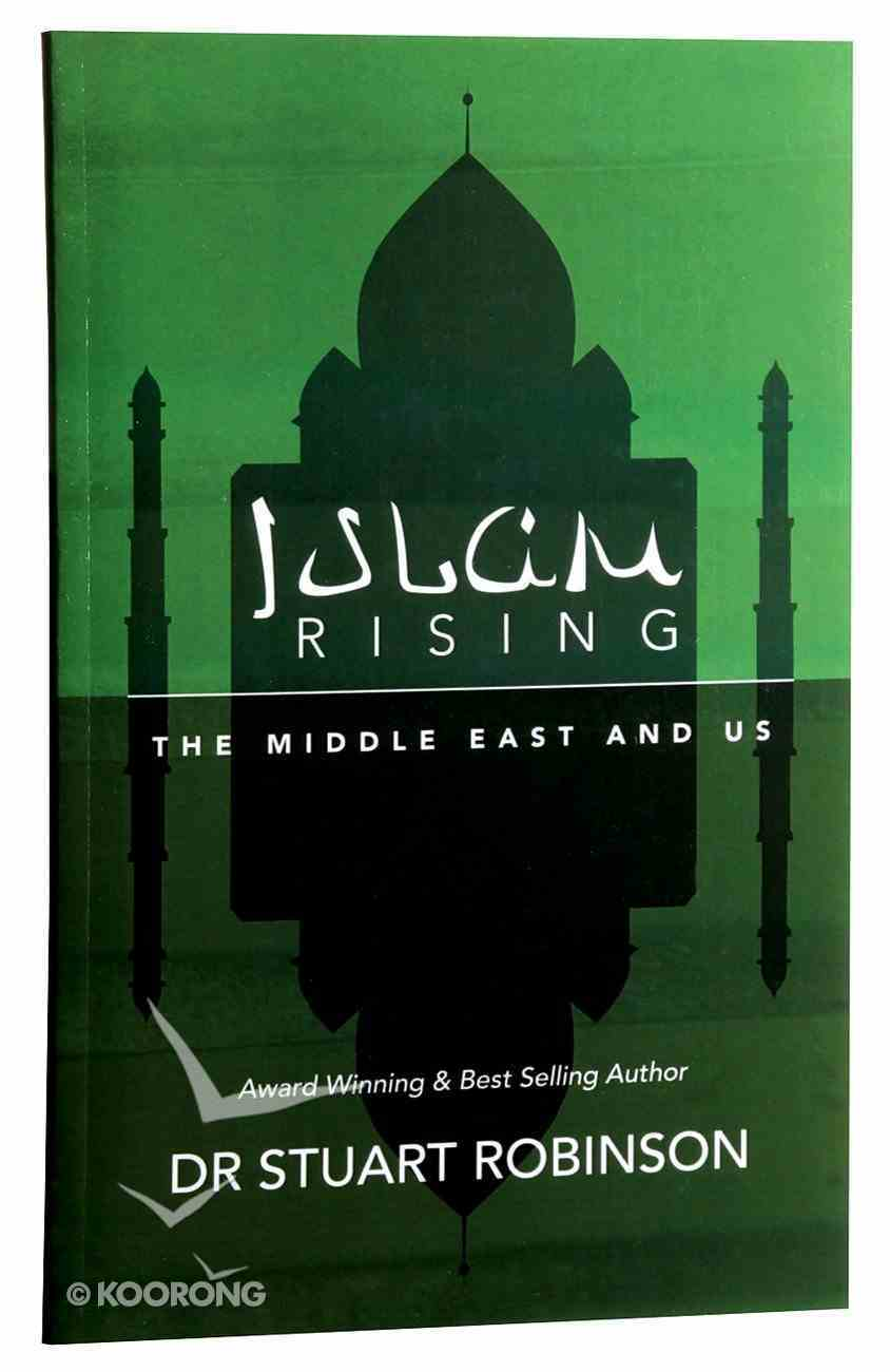 Islam Rising: The Middle East and Us Paperback