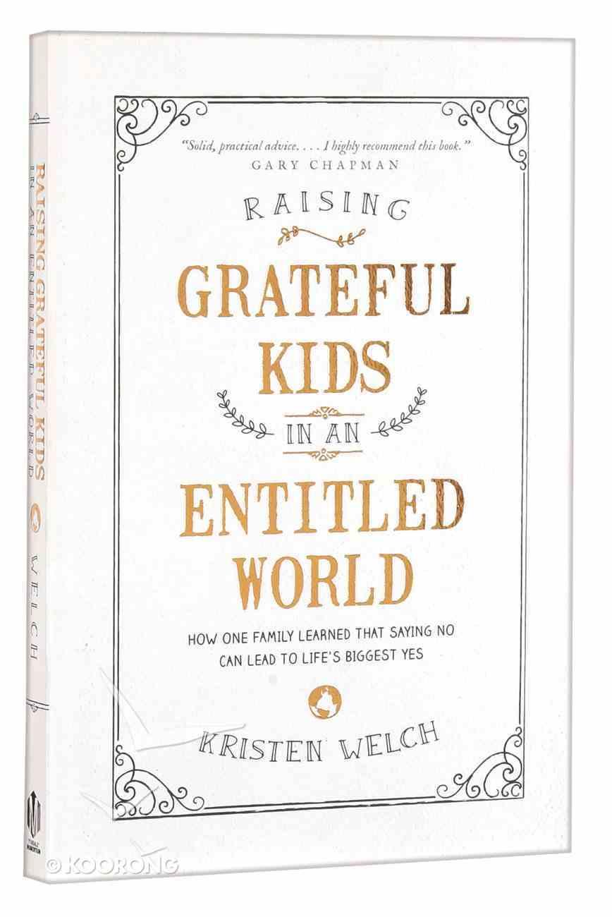 Raising Grateful Kids in An Entitled World Paperback