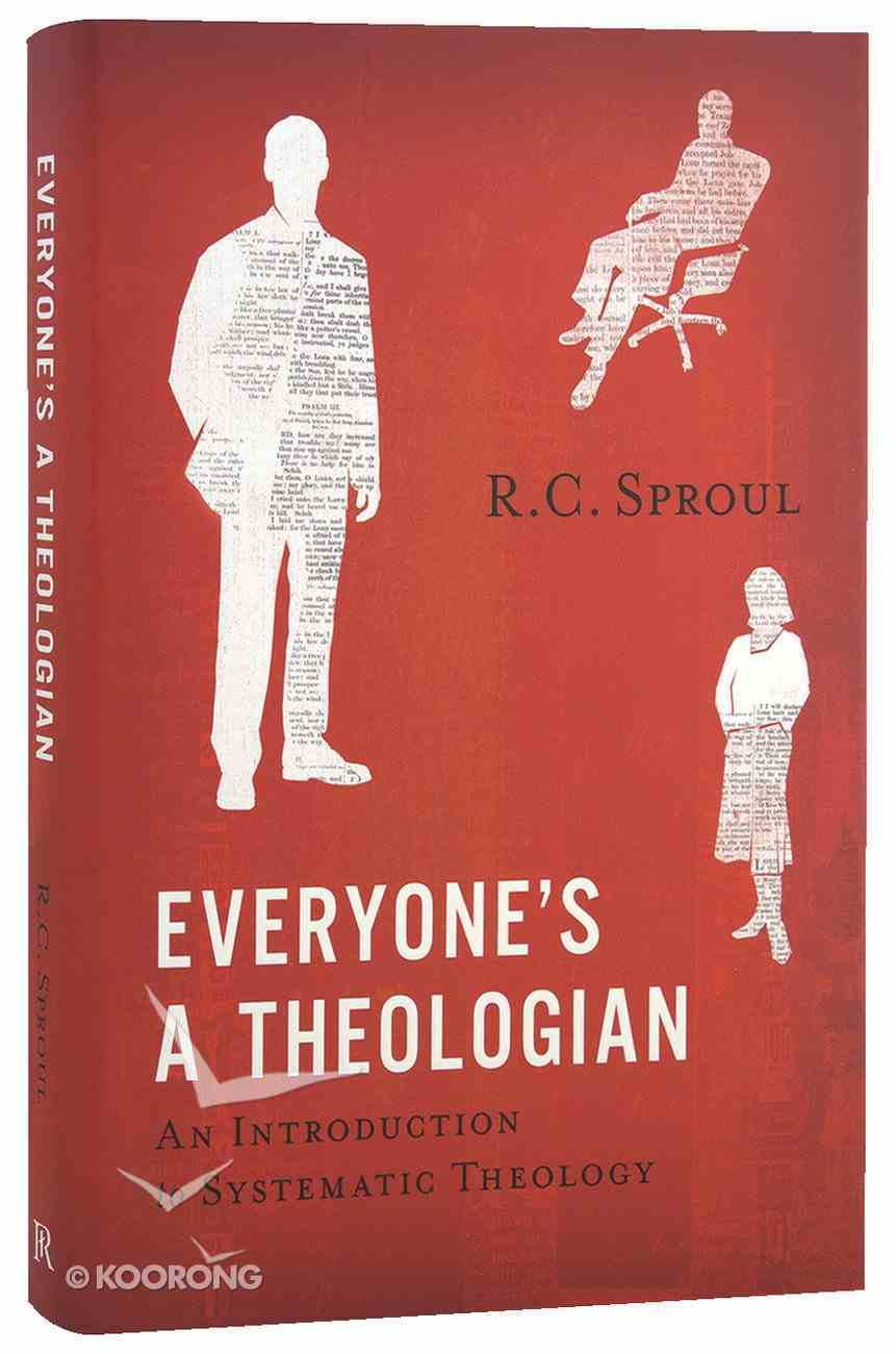 Everyone's a Theologian: An Introduction to Systematic Theology Hardback