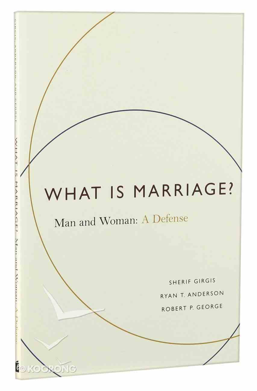 What is Marriage? Man and Woman - a Defense Paperback