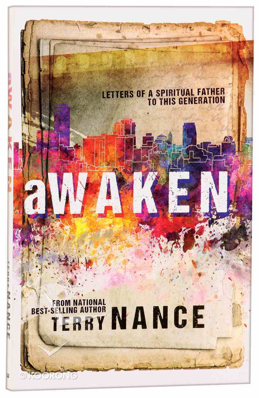 Awaken: Letters of a Spiritual Father to This Generation Paperback