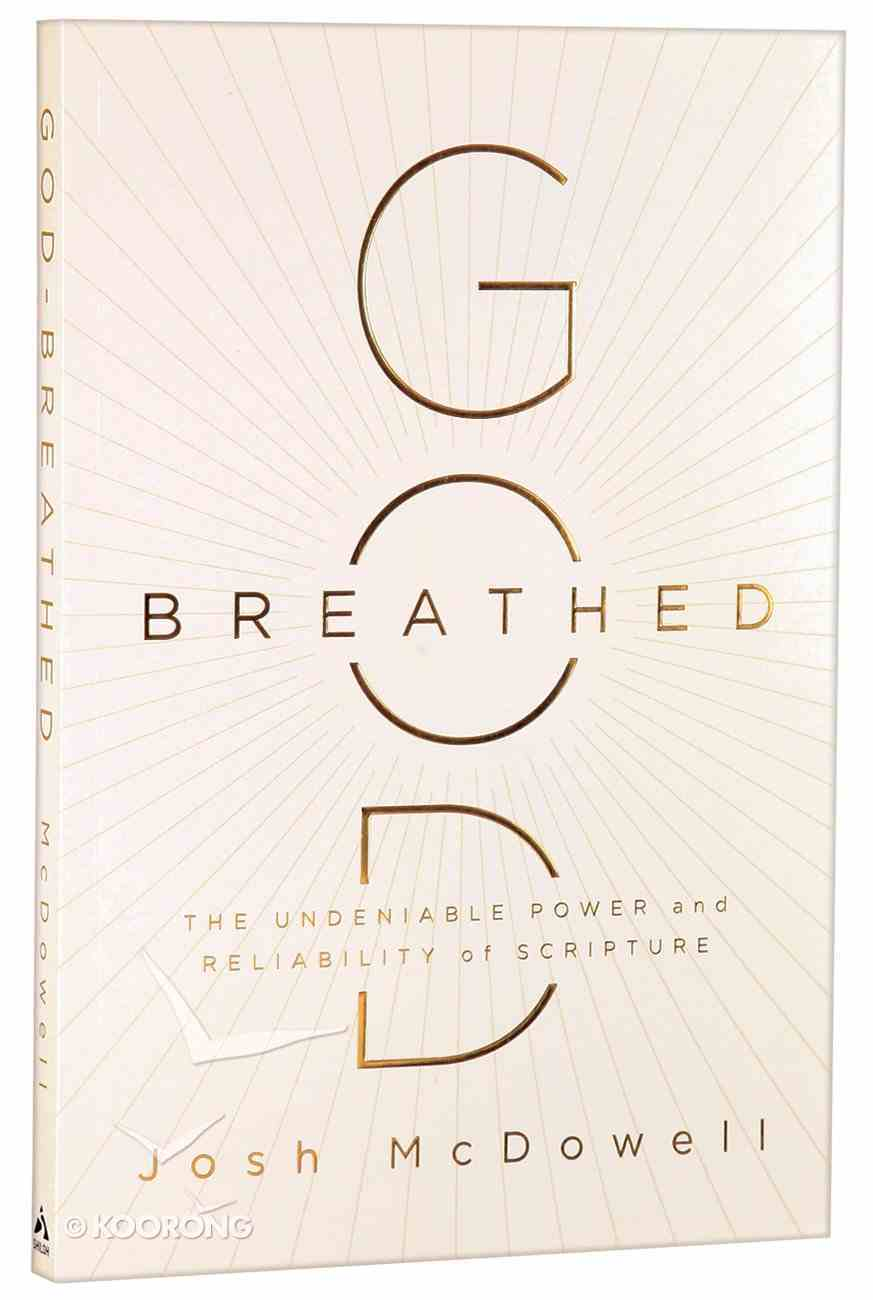 God-Breathed: The Undeniable Power and Authority of Scripture Paperback