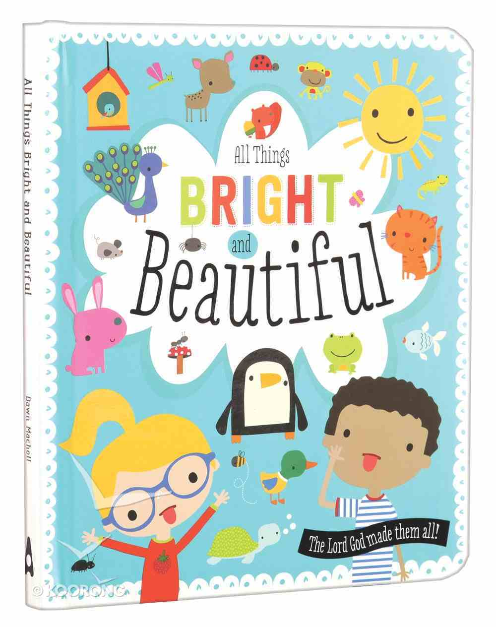 All Things Bright and Beautiful Padded Board Book