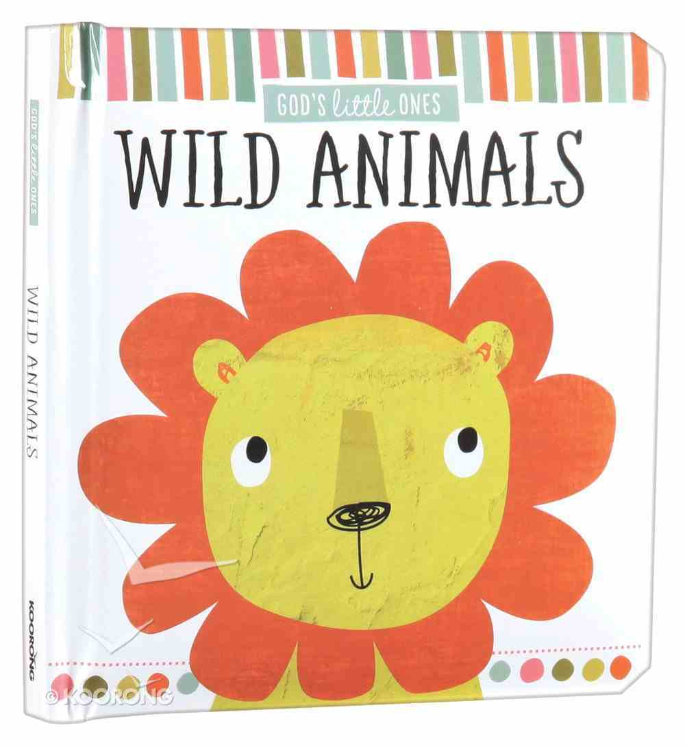Wild Animals (God's Little One's Series) Padded Board Book