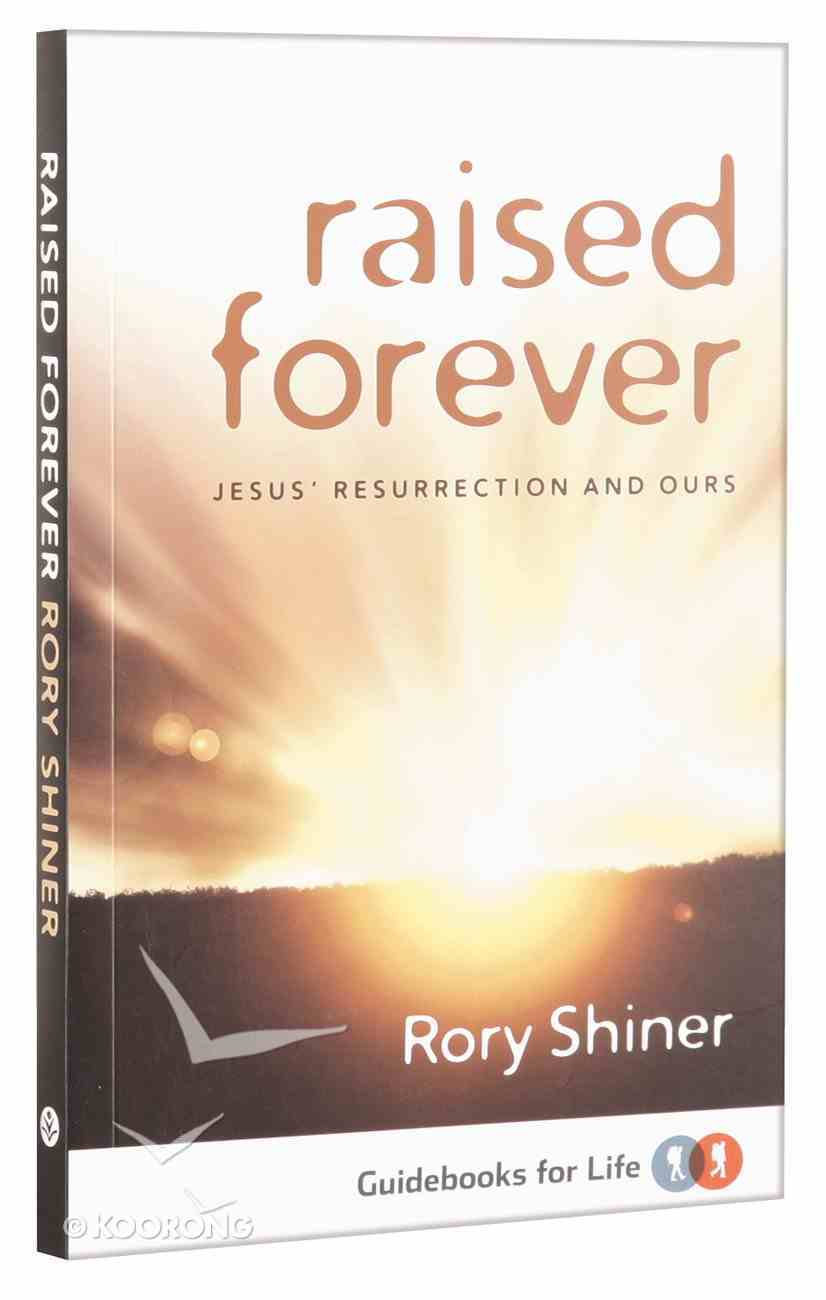 Raised Forever (Guidebooks For Life Series) Paperback