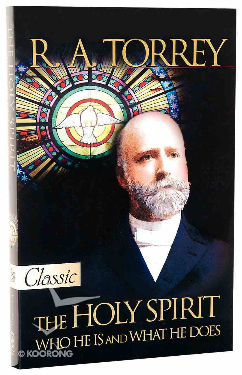 The Holy Spirit Who He is and What He Does (Pure Gold Classics Series) Paperback