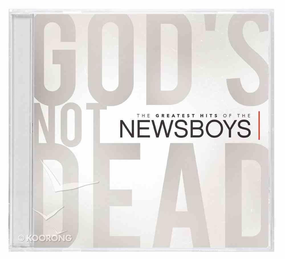 God's Not Dead: Greatest Hits of the Newsboys CD