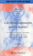 Sbht: Calvinism, Communion And The Baptists
