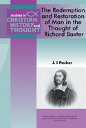 Scht: Redemption & Restoration Of Man In The Thought Of Richard Baxter