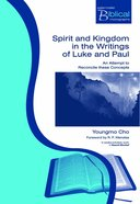 Pbm: Spirit And Kingdom In The Writings Of Luke And Paul