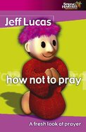 How Not To Pray image