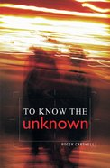 To Know The Unknown image