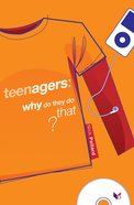 Teenagers, Why Do They Do That? image