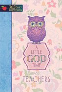 365 Daily Devotions: Little God Time For Teachers, A image