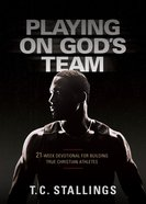 Playing On God's Team: 21-week Devotional For Building True Christian Athletes image