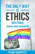 Only Way Is Ethics, The: Quiltbag image