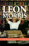 Leon Morris: One Man's Fight For Love And Truth (Ebook) image