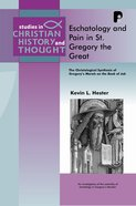 Scht: Eschatology And Pain In St. Gregory The Great