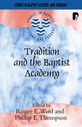 Sbht: Tradition And The Baptist Academy
