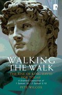 Walking The Walk: A Dramatic Exposition Of 1 Samuel 16 - 2 Samuel 5:10 image