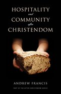 Hospitality And Community After Christendom image