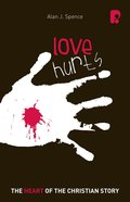 Loves Hurts: The Heart Of The Christian Story image