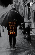 When Rain Falls Like Lead image