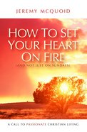 How To Set Your Heart On Fire image