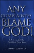 Any Complaints? Blame God! image